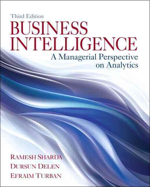 Business Intelligence By Sharda, Ramesh/ Delen, Dursun/ Turban, Efraim/ King, David